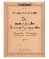 Mayer-Mahr, M.  Der musikalische Klavier-Unterricht 1