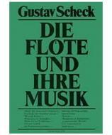 Scheck, G.  Die Flöte + ihre Musik